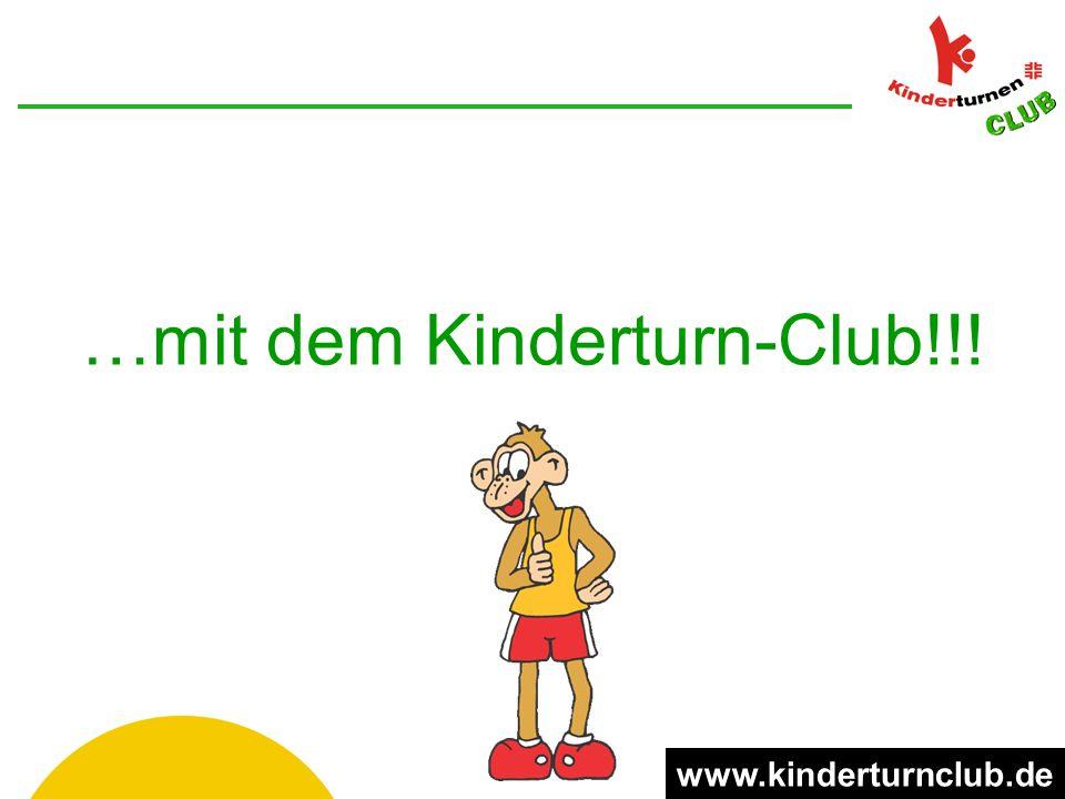 …mit dem Kinderturn-Club!!! www.kinderturnclub.de