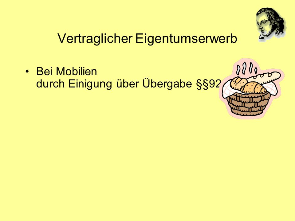 Vertraglicher Eigentumserwerb Bei Mobilien durch Einigung über Übergabe §§929,854I