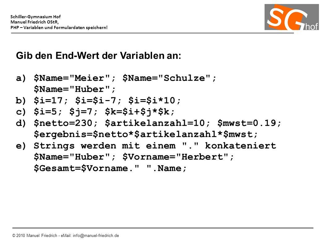 Schiller-Gymnasium Hof Manuel Friedrich OStR, PHP – Variablen und Formulardaten speichern.