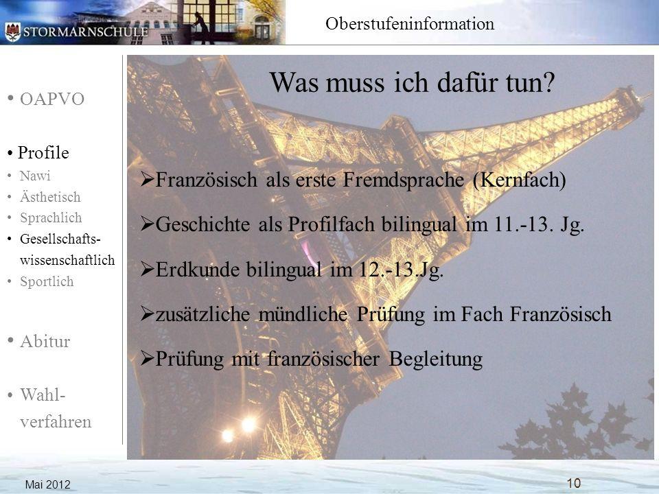 OAPVO Profile Nawi Ästhetisch Sprachlich Gesellschafts- wissenschaftlich Sportlich Abitur Wahl- verfahren Oberstufeninformation Mai 2012 10 Was muss i