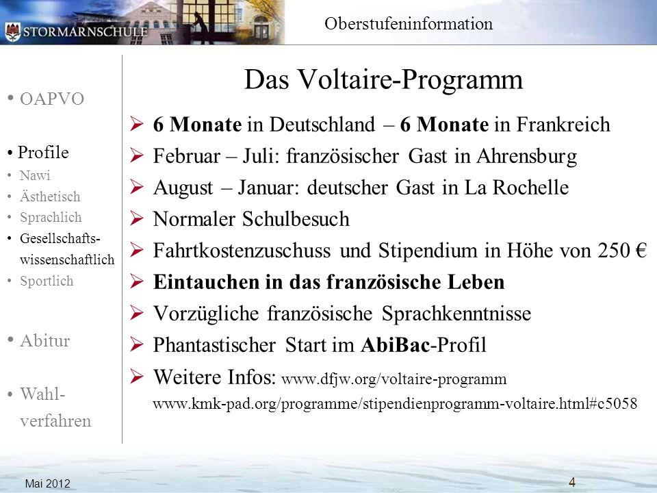 OAPVO Profile Nawi Ästhetisch Sprachlich Gesellschafts- wissenschaftlich Sportlich Abitur Wahl- verfahren Oberstufeninformation Das Voltaire-Programm