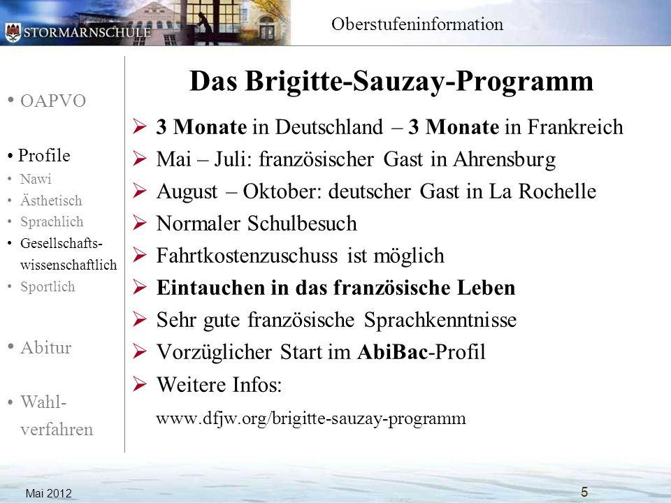 OAPVO Profile Nawi Ästhetisch Sprachlich Gesellschafts- wissenschaftlich Sportlich Abitur Wahl- verfahren Oberstufeninformation Das Brigitte-Sauzay-Pr