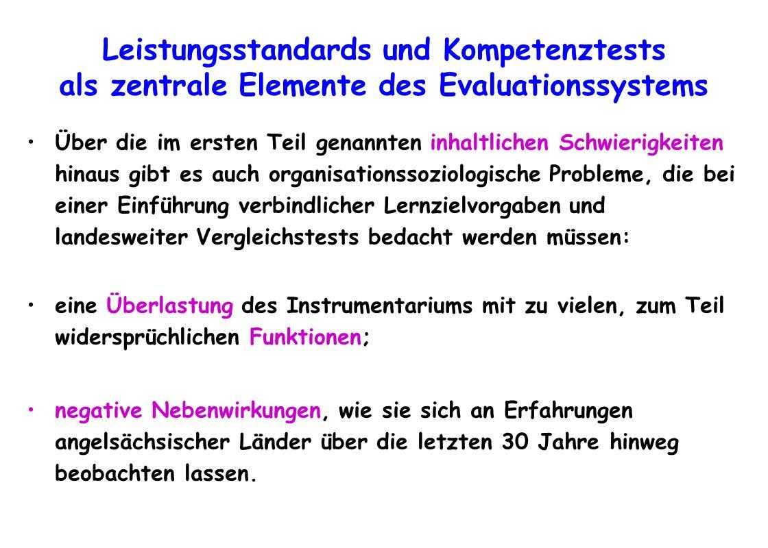 Leistungsstandards und Kompetenztests als zentrale Elemente des Evaluationssystems Über die im ersten Teil genannten inhaltlichen Schwierigkeiten hina