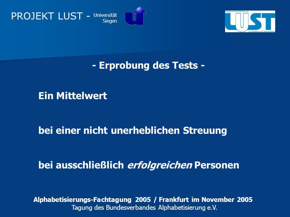 PROJEKT LUST - Universität Siegen - Erprobung des Tests - Ein Mittelwert bei einer nicht unerheblichen Streuung bei ausschließlich erfolgreichen Perso
