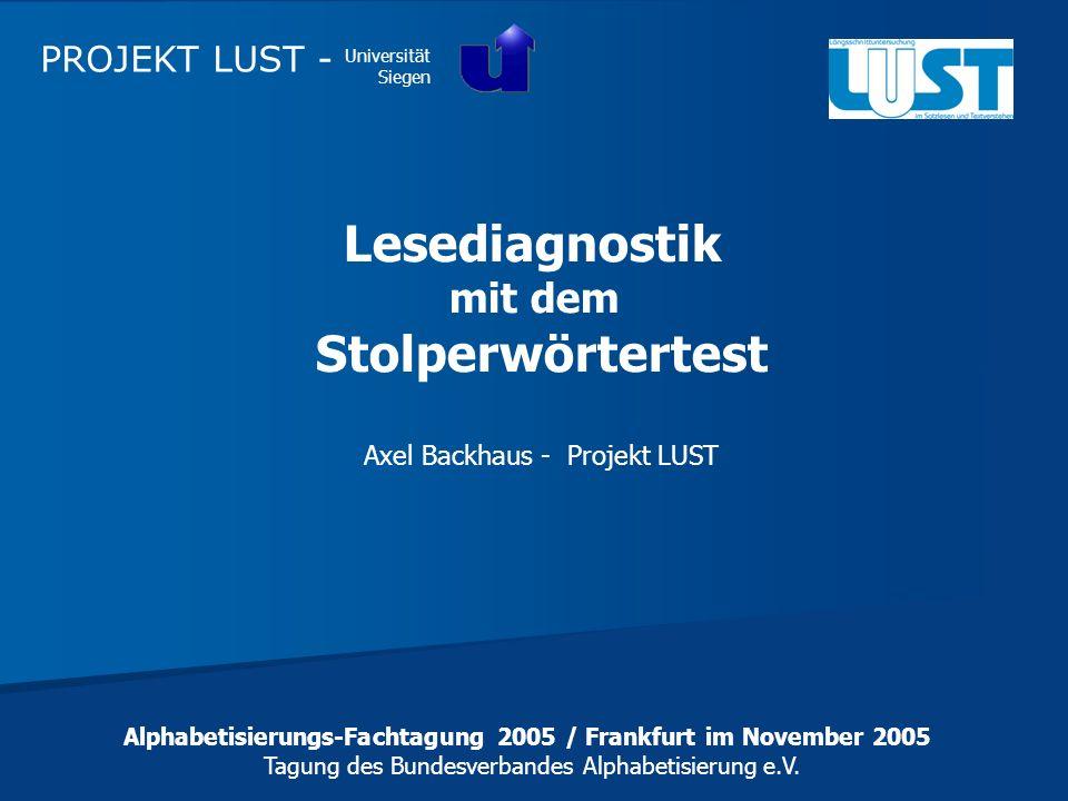 Alphabetisierungs-Fachtagung 2005 / Frankfurt im November 2005 Tagung des Bundesverbandes Alphabetisierung e.V. Lesediagnostik mit dem Stolperwörterte
