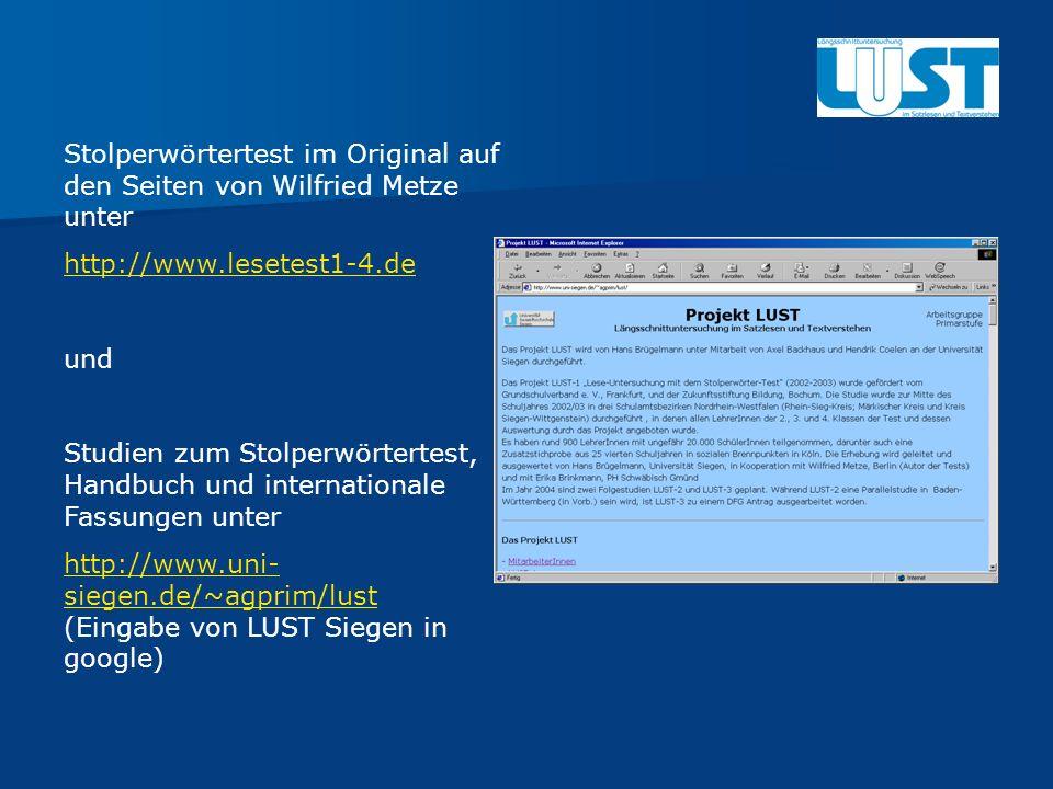 Stolperwörtertest im Original auf den Seiten von Wilfried Metze unter http://www.lesetest1-4.de und Studien zum Stolperwörtertest, Handbuch und intern