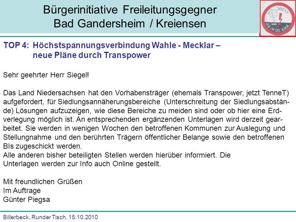 Billerbeck, Runder Tisch, 15.10.2010 Bürgerinitiative Freileitungsgegner Bad Gandersheim / Kreiensen Sehr geehrter Herr Siegel! Das Land Niedersachsen