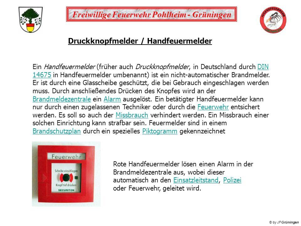 Freiwillige Feuerwehr Pohlheim - Grüningen © by JFGrüningen Ein Handfeuermelder (früher auch Druckknopfmelder, in Deutschland durch DIN 14675 in Handf