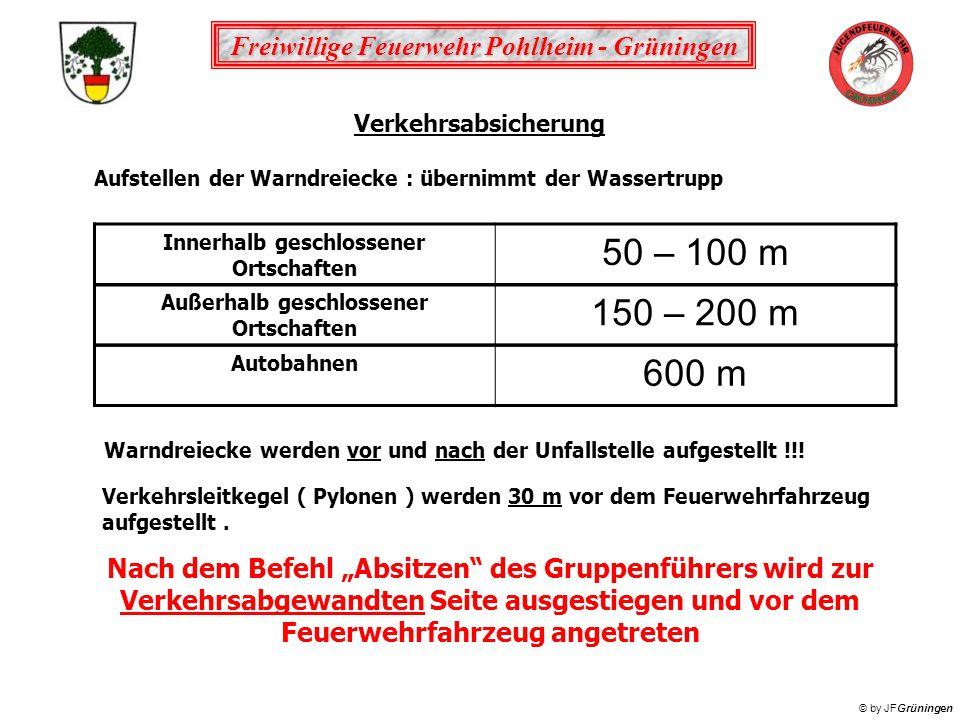 Freiwillige Feuerwehr Pohlheim - Grüningen © by JFGrüningen Verkehrsabsicherung Aufstellen der Warndreiecke : übernimmt der Wassertrupp Innerhalb gesc