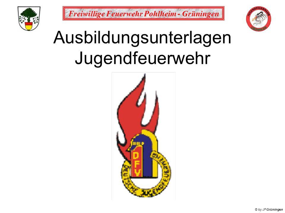 Freiwillige Feuerwehr Pohlheim - Grüningen © by JFGrüningen Ausbildungsunterlagen Jugendfeuerwehr