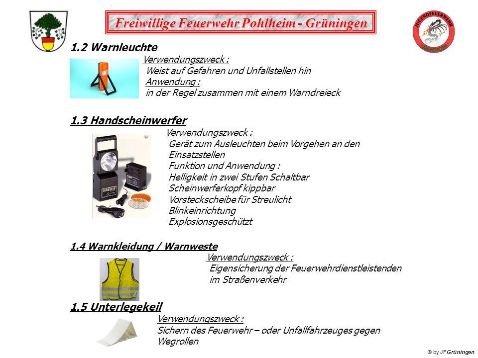 Freiwillige Feuerwehr Pohlheim - Grüningen © by JFGrüningen 1.2 Warnleuchte Verwendungszweck : Weist auf Gefahren und Unfallstellen hin Anwendung : in