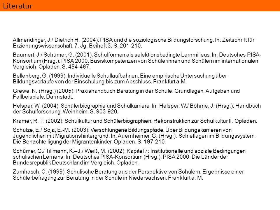 Literatur Allmendinger, J./ Dietrich H. (2004): PISA und die soziologische Bildungsforschung. In: Zeitschrift für Erziehungswissenschaft. 7. Jg. Beihe