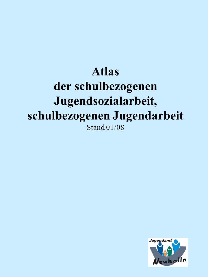 Atlas der schulbezogenen Jugendsozialarbeit, schulbezogenen Jugendarbeit Stand 01/08