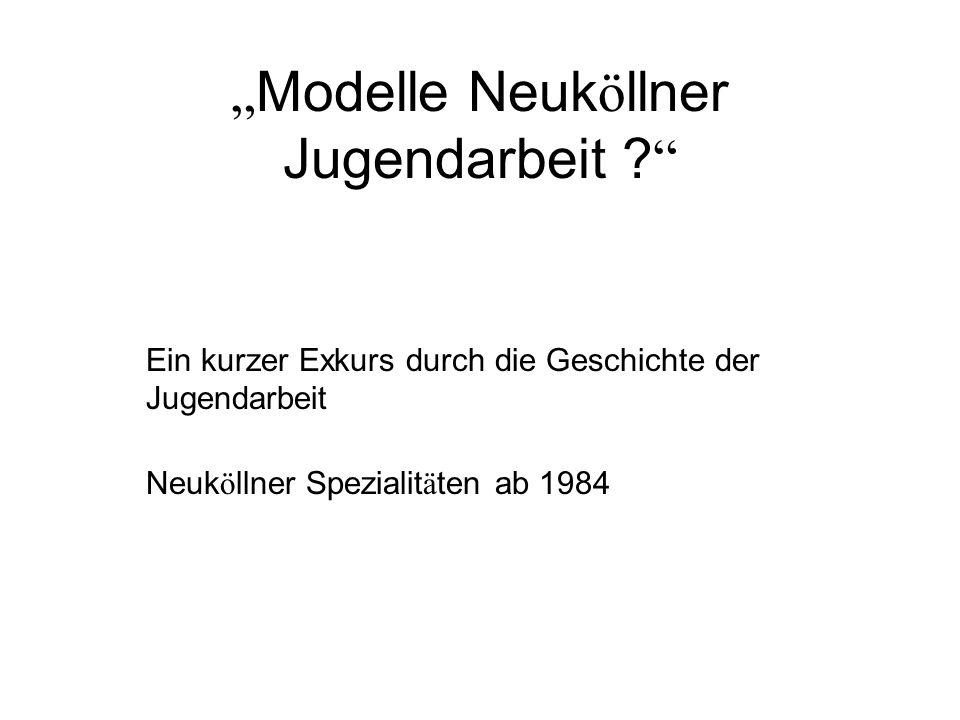 Modelle Neuk ö llner Jugendarbeit .