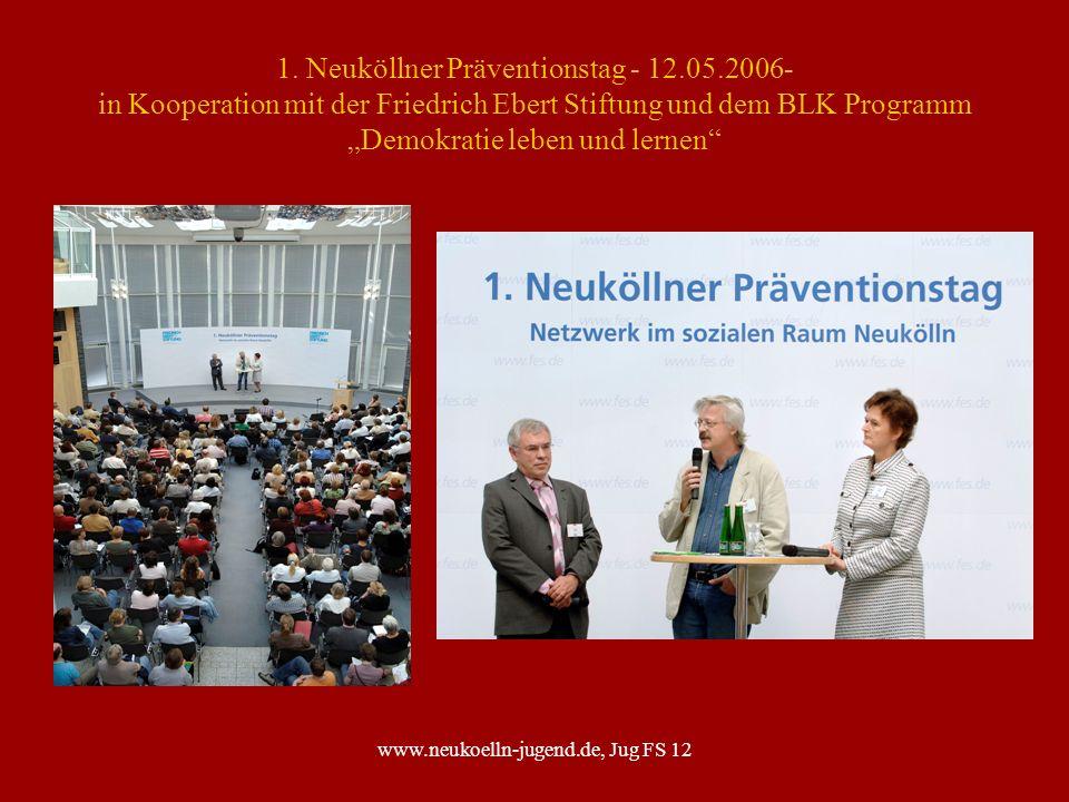 www.neukoelln-jugend.de, Jug FS 12 1. Neuköllner Präventionstag - 12.05.2006- in Kooperation mit der Friedrich Ebert Stiftung und dem BLK Programm Dem