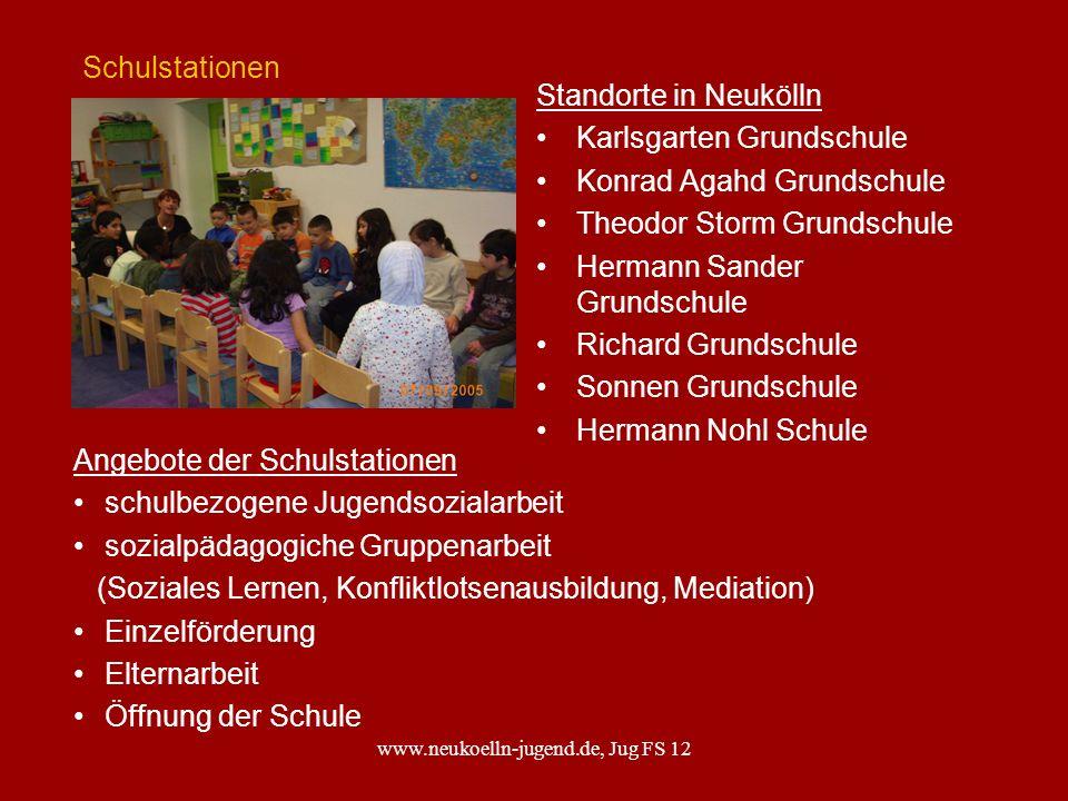 www.neukoelln-jugend.de, Jug FS 12 Schulstationen Standorte in Neukölln Karlsgarten Grundschule Konrad Agahd Grundschule Theodor Storm Grundschule Her