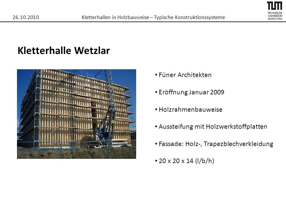 26.10.2010Kletterhallen in Holzbauweise – Typische Konstruktionssysteme Vielen Dank für Ihre Aufmerksamkeit!