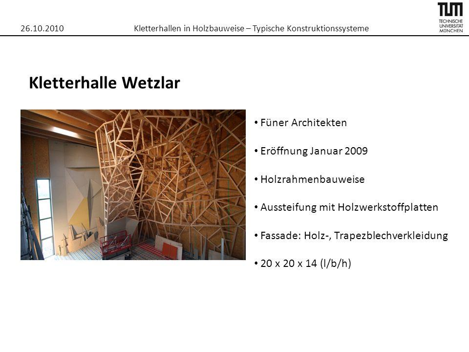 26.10.2010Kletterhallen in Holzbauweise – Typische Konstruktionssysteme Kletterhalle Wetzlar Füner Architekten Eröffnung Januar 2009 Holzrahmenbauweis