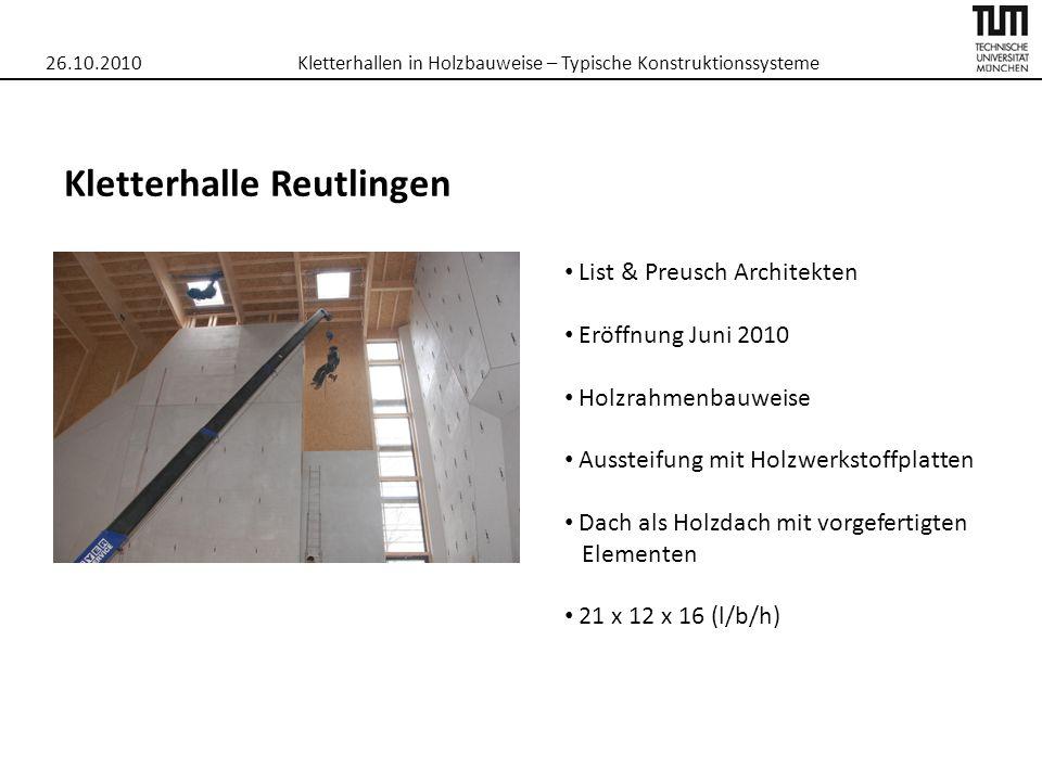 26.10.2010Kletterhallen in Holzbauweise – Typische Konstruktionssysteme Kletterhalle Reutlingen List & Preusch Architekten Eröffnung Juni 2010 Holzrah