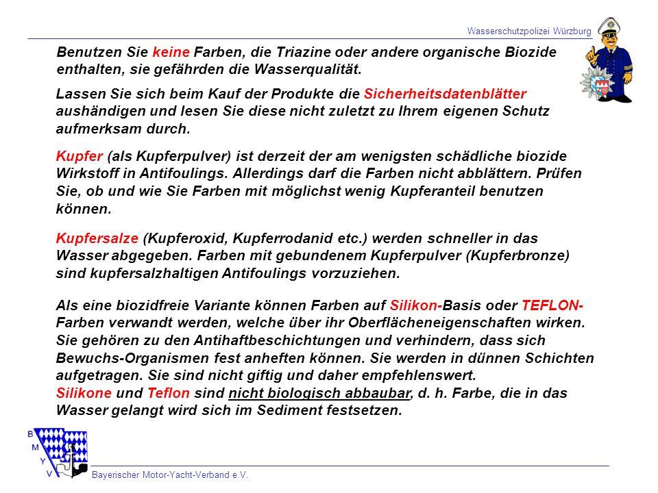 Wasserschutzpolizei Würzburg Bayerischer Motor-Yacht-Verband e.V. Benutzen Sie keine Farben, die Triazine oder andere organische Biozide enthalten, si