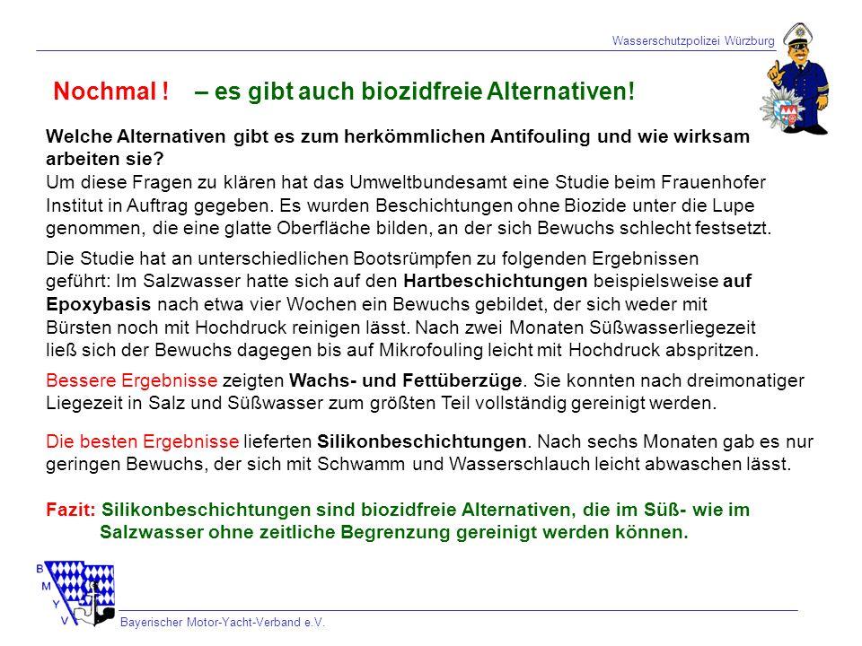 Wasserschutzpolizei Würzburg Bayerischer Motor-Yacht-Verband e.V. Nochmal !– es gibt auch biozidfreie Alternativen! Welche Alternativen gibt es zum he