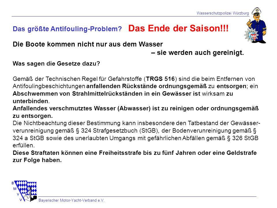 Wasserschutzpolizei Würzburg Bayerischer Motor-Yacht-Verband e.V. Das größte Antifouling-Problem? Das Ende der Saison!!! Die Boote kommen nicht nur au