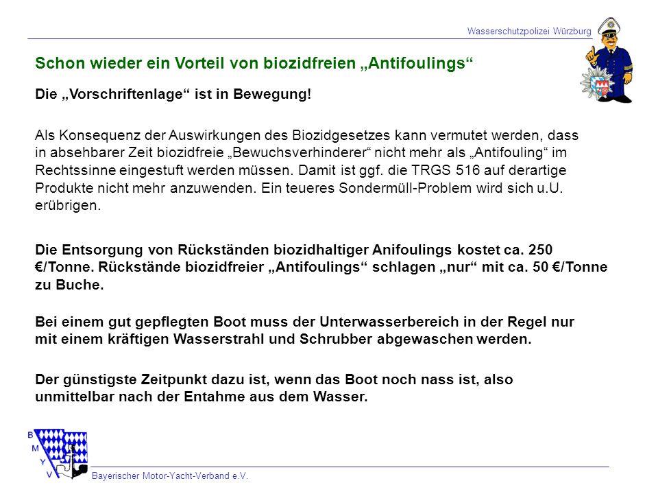 Wasserschutzpolizei Würzburg Bayerischer Motor-Yacht-Verband e.V. Schon wieder ein Vorteil von biozidfreien Antifoulings Die Vorschriftenlage ist in B