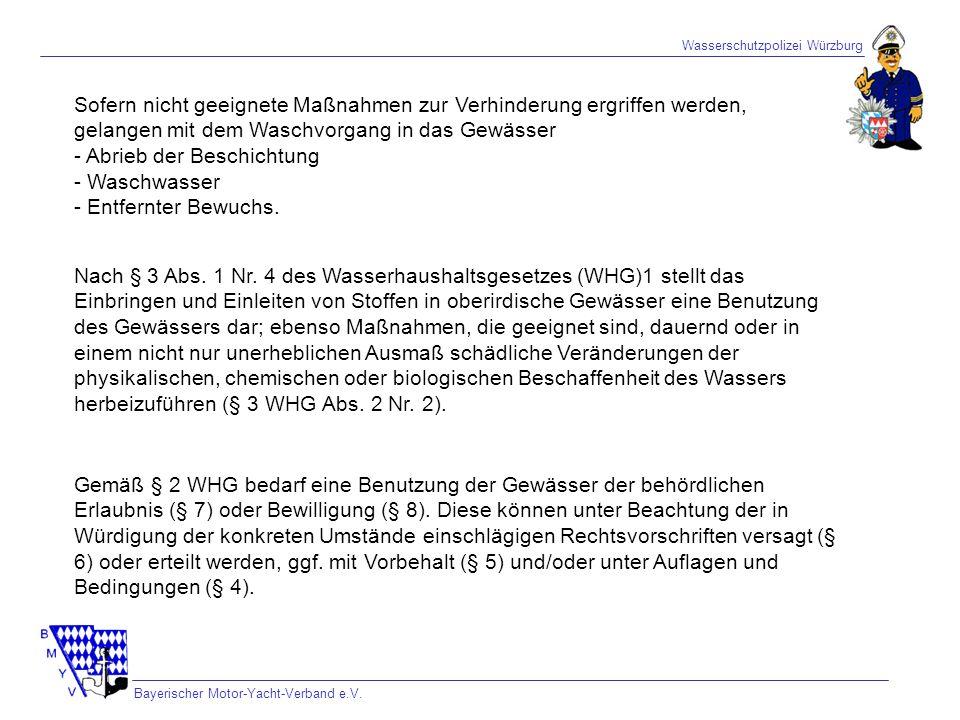 Wasserschutzpolizei Würzburg Bayerischer Motor-Yacht-Verband e.V. Sofern nicht geeignete Maßnahmen zur Verhinderung ergriffen werden, gelangen mit dem