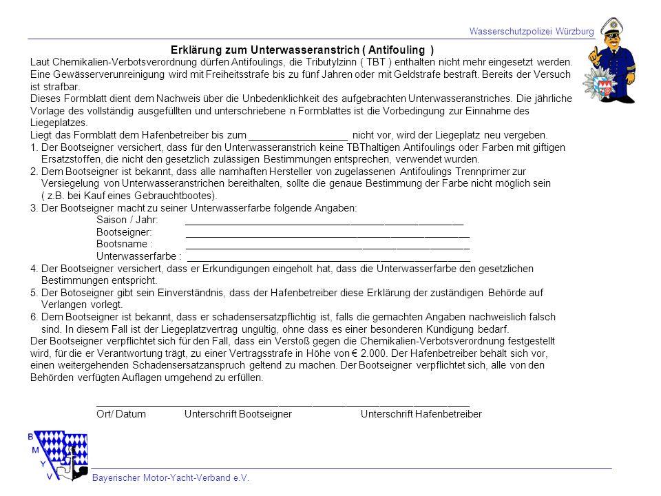 Wasserschutzpolizei Würzburg Bayerischer Motor-Yacht-Verband e.V. Erklärung zum Unterwasseranstrich ( Antifouling ) Laut Chemikalien-Verbotsverordnung