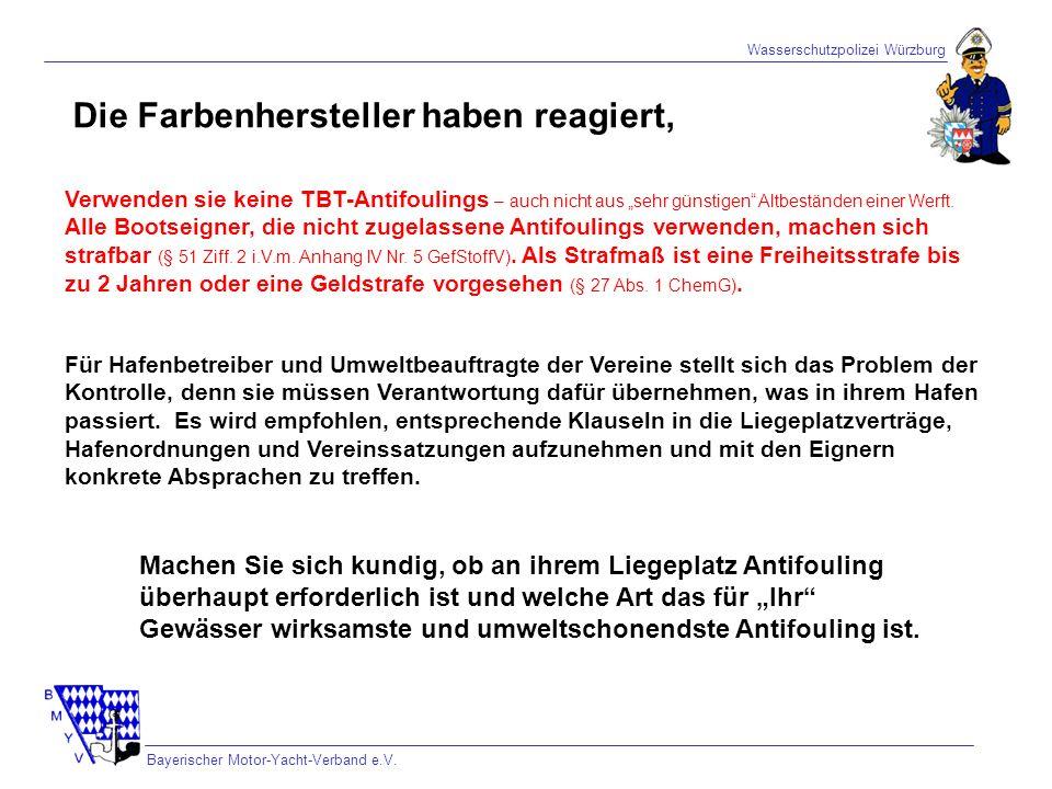 Wasserschutzpolizei Würzburg Bayerischer Motor-Yacht-Verband e.V. Die Farbenhersteller haben reagiert, Verwenden sie keine TBT-Antifoulings – auch nic