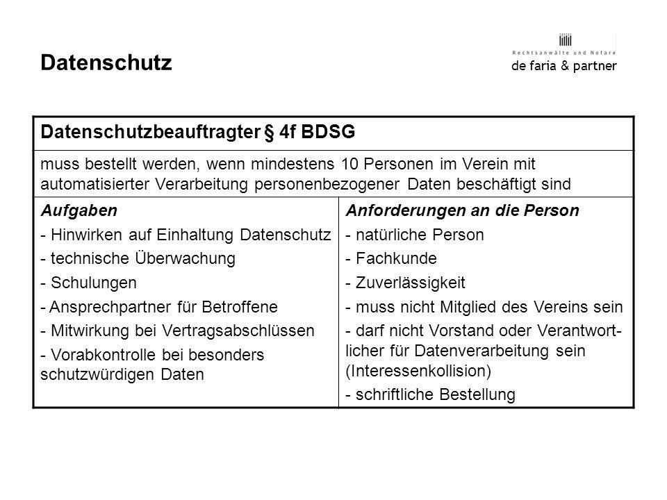 de faria & partner Datenschutz Datenschutzbeauftragter § 4f BDSG muss bestellt werden, wenn mindestens 10 Personen im Verein mit automatisierter Verar