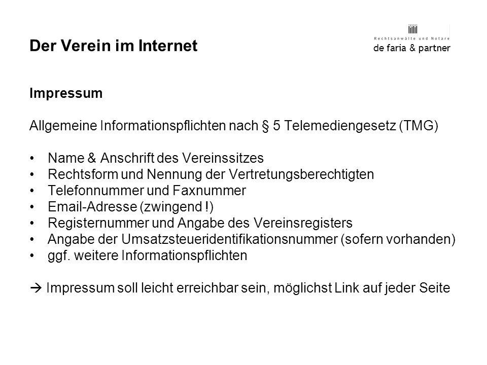 de faria & partner Der Verein im Internet Impressum Allgemeine Informationspflichten nach § 5 Telemediengesetz (TMG) Name & Anschrift des Vereinssitze