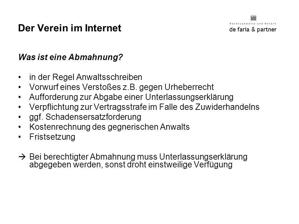 de faria & partner Der Verein im Internet Was ist eine Abmahnung? in der Regel Anwaltsschreiben Vorwurf eines Verstoßes z.B. gegen Urheberrecht Auffor