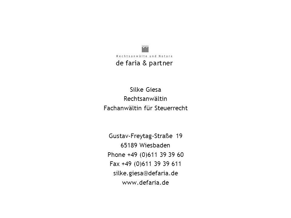 Silke Giesa Rechtsanwältin Fachanwältin für Steuerrecht Gustav-Freytag-Straße 19 65189 Wiesbaden Phone +49 (0)611 39 39 60 Fax +49 (0)611 39 39 611 si