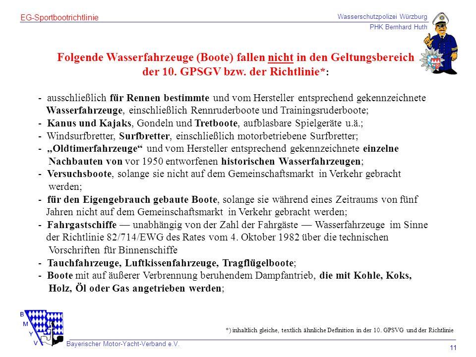 Wasserschutzpolizei Würzburg PHK Bernhard Huth Bayerischer Motor-Yacht-Verband e.V. 11 EG-Sportbootrichtlinie Folgende Wasserfahrzeuge (Boote) fallen