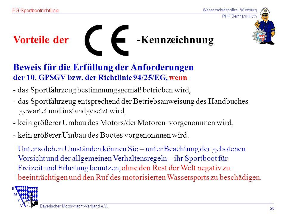 Wasserschutzpolizei Würzburg PHK Bernhard Huth Bayerischer Motor-Yacht-Verband e.V. 20 EG-Sportbootrichtlinie Vorteile der Beweis für die Erfüllung de