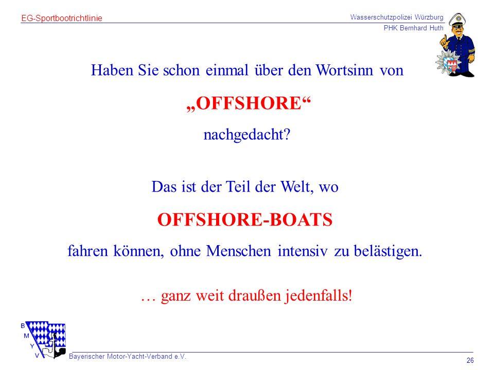 Wasserschutzpolizei Würzburg PHK Bernhard Huth Bayerischer Motor-Yacht-Verband e.V. 26 EG-Sportbootrichtlinie Haben Sie schon einmal über den Wortsinn