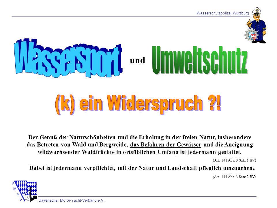 Wasserschutzpolizei Würzburg Bayerischer Motor-Yacht-Verband e.V. Der Genuß der Naturschönheiten und die Erholung in der freien Natur, insbesondere da