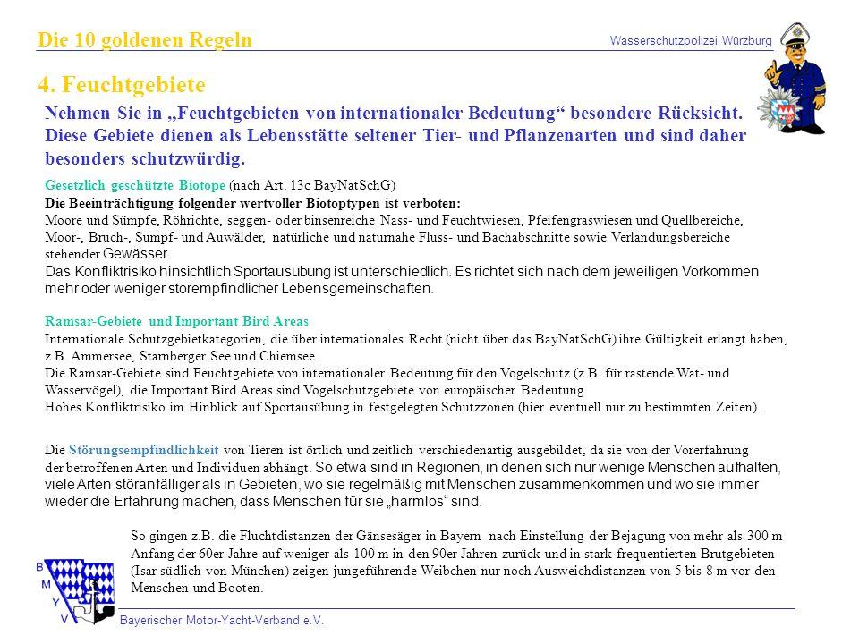 Wasserschutzpolizei Würzburg Bayerischer Motor-Yacht-Verband e.V. Die 10 goldenen Regeln 4. Feuchtgebiete Nehmen Sie in Feuchtgebieten von internation