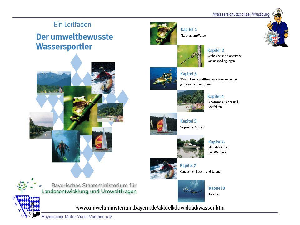 Wasserschutzpolizei Würzburg Bayerischer Motor-Yacht-Verband e.V. www.umweltministerium.bayern.de/aktuell/download/wasser.htm