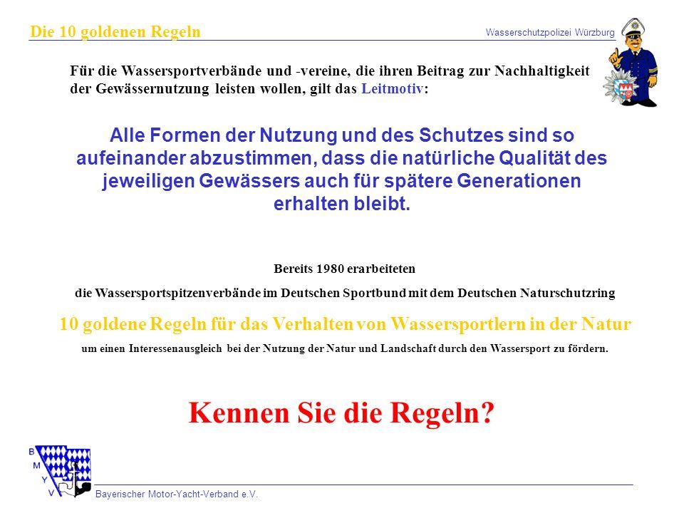 Wasserschutzpolizei Würzburg Bayerischer Motor-Yacht-Verband e.V. Die 10 goldenen Regeln Für die Wassersportverbände und -vereine, die ihren Beitrag z