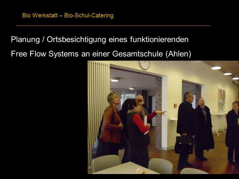 Bio Werkstatt – Bio-Schul-Catering Planung / Ortsbesichtigung eines funktionierenden Free Flow Systems an einer Gesamtschule (Ahlen)