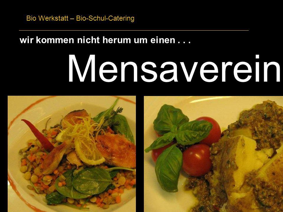 Bio Werkstatt – Bio-Schul-Catering wir kommen nicht herum um einen... Mensaverein