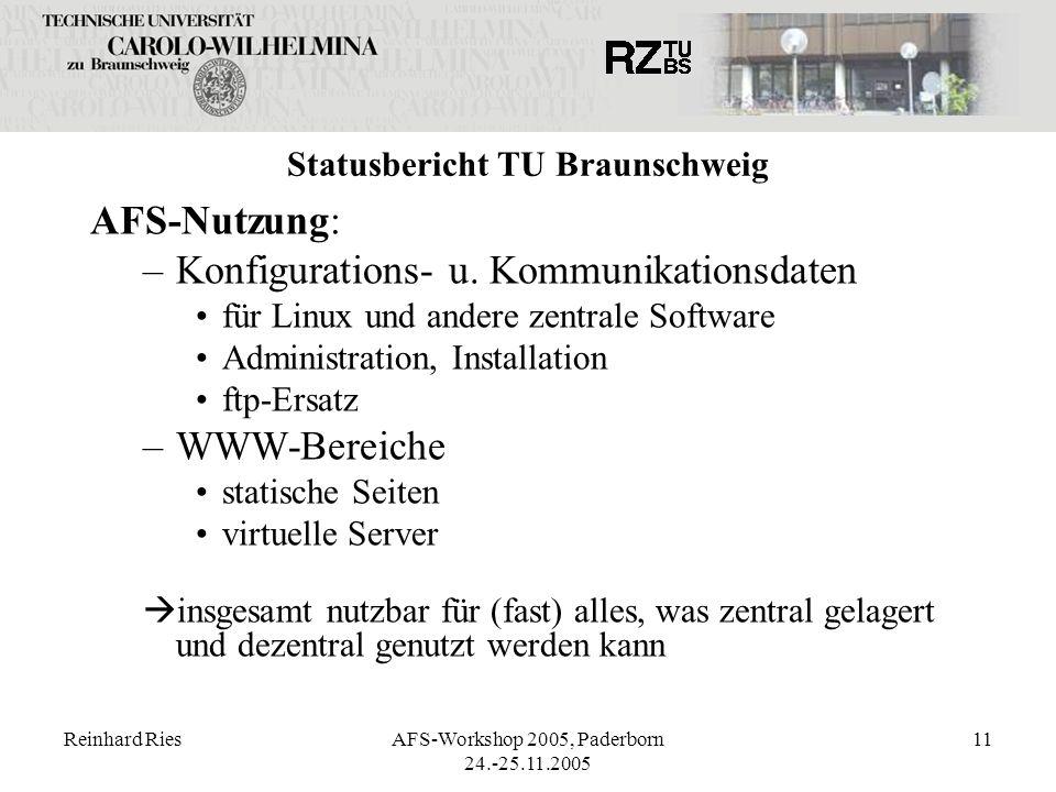 Reinhard RiesAFS-Workshop 2005, Paderborn 24.-25.11.2005 11 Statusbericht TU Braunschweig AFS-Nutzung: –Konfigurations- u. Kommunikationsdaten für Lin