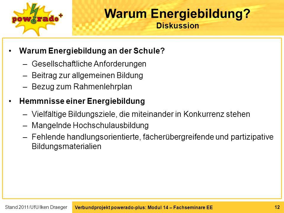 Verbundprojekt powerado-plus: Modul 14 – Fachseminare EE 12 Warum Energiebildung? Diskussion Warum Energiebildung an der Schule? –Gesellschaftliche An
