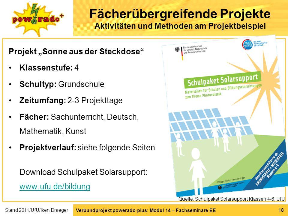 Verbundprojekt powerado-plus: Modul 14 – Fachseminare EE 18 Fächerübergreifende Projekte Aktivitäten und Methoden am Projektbeispiel Projekt Sonne aus