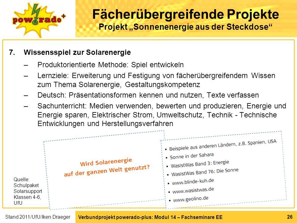 Verbundprojekt powerado-plus: Modul 14 – Fachseminare EE 26 Fächerübergreifende Projekte Projekt Sonnenenergie aus der Steckdose 7.Wissensspiel zur So