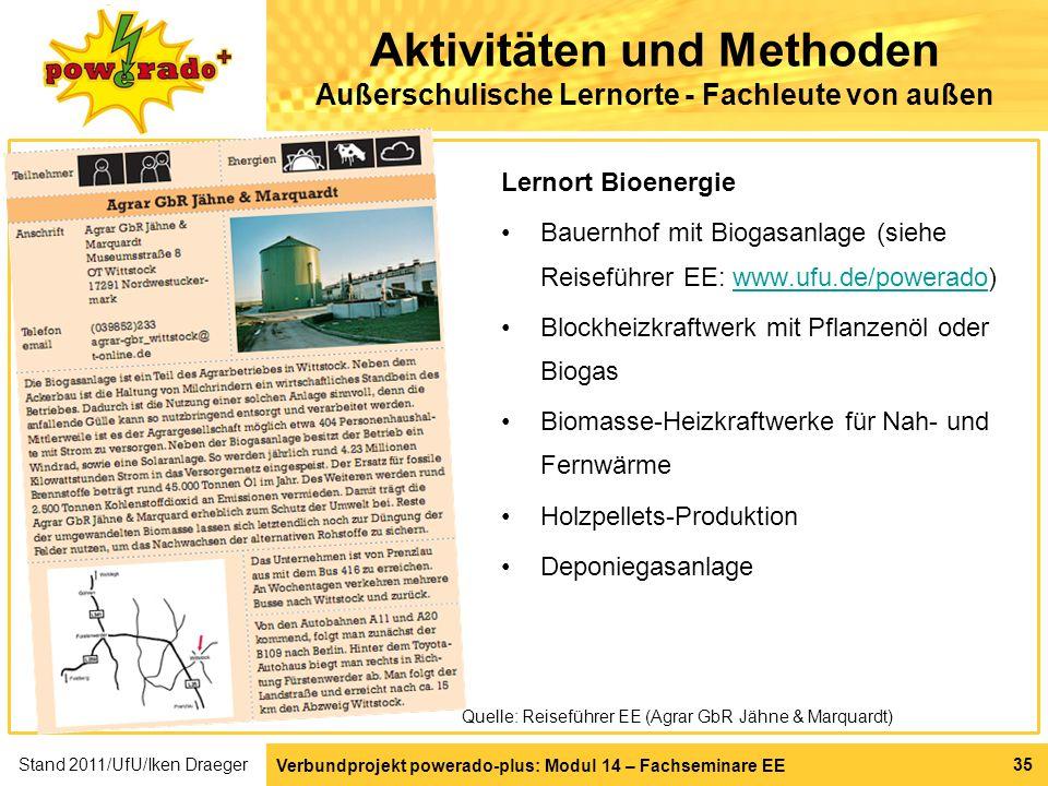 Verbundprojekt powerado-plus: Modul 14 – Fachseminare EE 35 Aktivitäten und Methoden Außerschulische Lernorte - Fachleute von außen Lernort Bioenergie