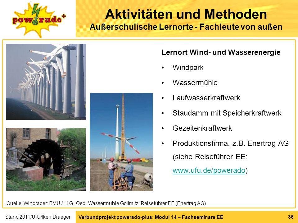 Verbundprojekt powerado-plus: Modul 14 – Fachseminare EE 36 Aktivitäten und Methoden Außerschulische Lernorte - Fachleute von außen Lernort Wind- und
