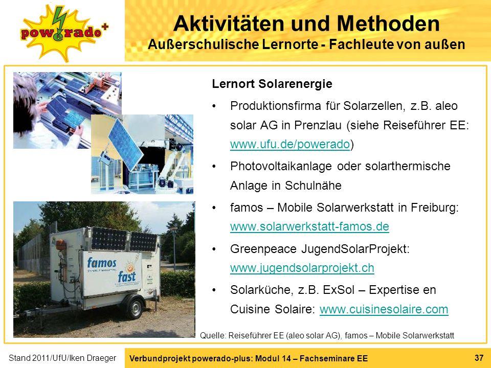 Verbundprojekt powerado-plus: Modul 14 – Fachseminare EE 37 Aktivitäten und Methoden Außerschulische Lernorte - Fachleute von außen Lernort Solarenerg